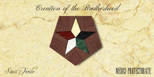 Creation of the Brotherhood