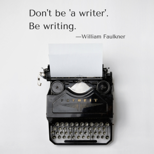 Don't be 'a writer'. Be writing.