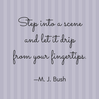 Step Into A Scene And Let It Drip From Your Fingertips