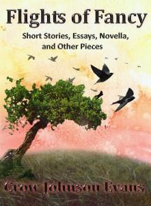 Flights of Fancy by Crow Johnson Evans