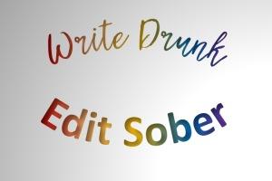 Write Drunk Edit Sober