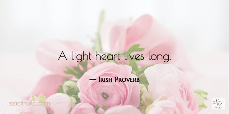 A light heart lives long.