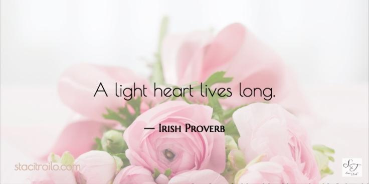 A light heart lives long.