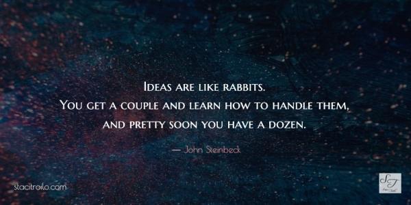 Ideas are like rabbits...