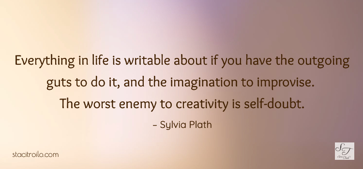 Self-Doubt is the Enemy of Creativity