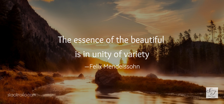 The essence of beautiful is in unity of variety.