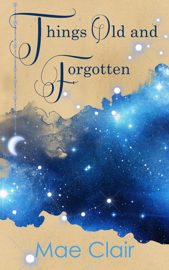 Book cover: Things Old and Forgotten by Mae Clair
